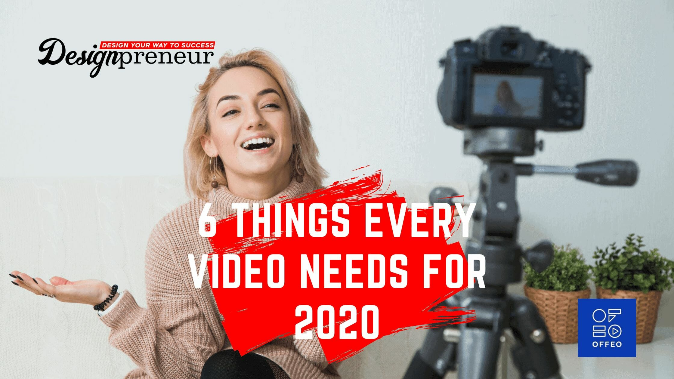 6 Things Every Video Needs For 2020
